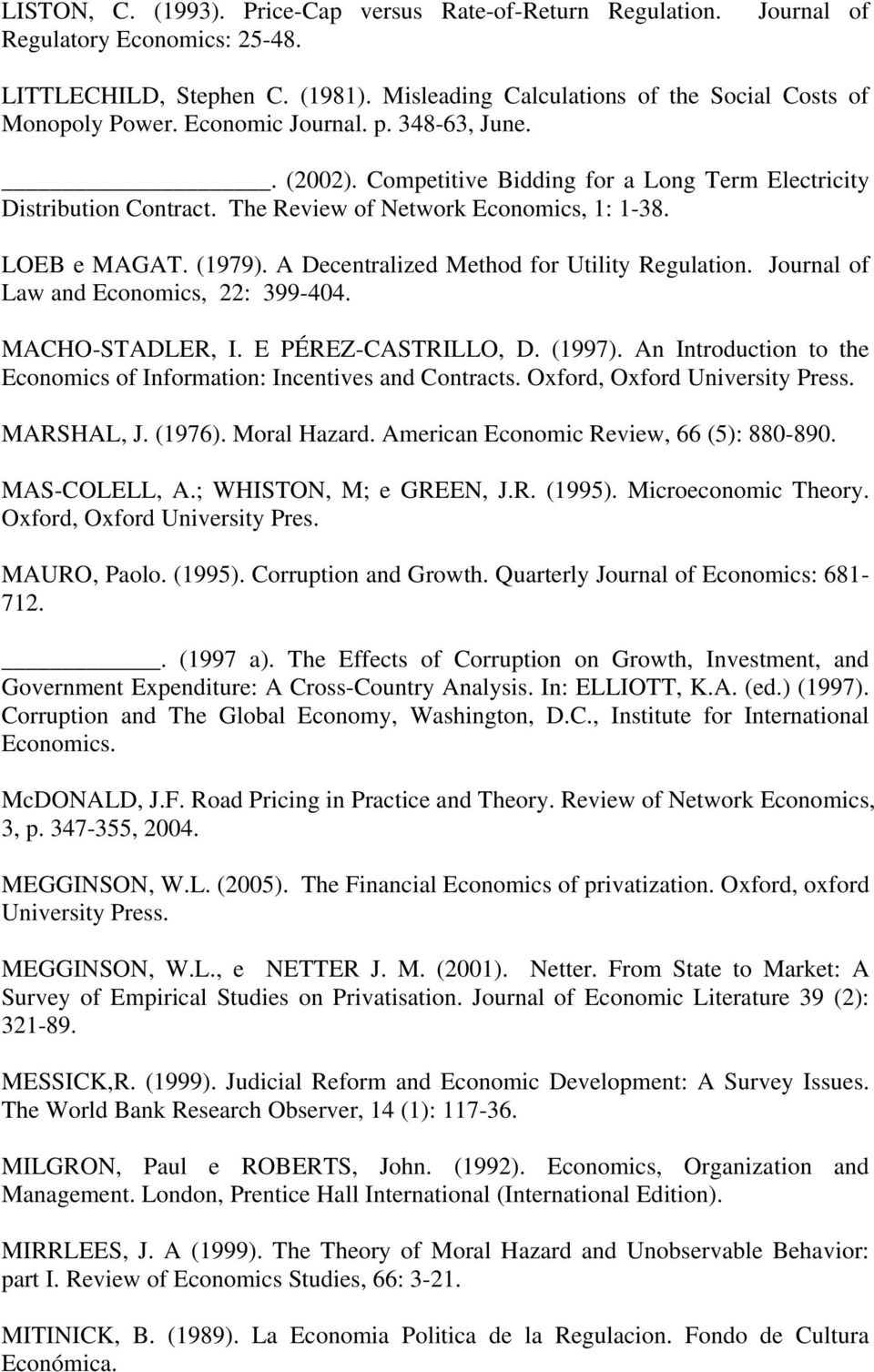 A Decentralized Method for Utility Regulation. Journal of Law and Economics, 22: 399-404. MACHO-STADLER, I. E PÉREZ-CASTRILLO, D. (1997).