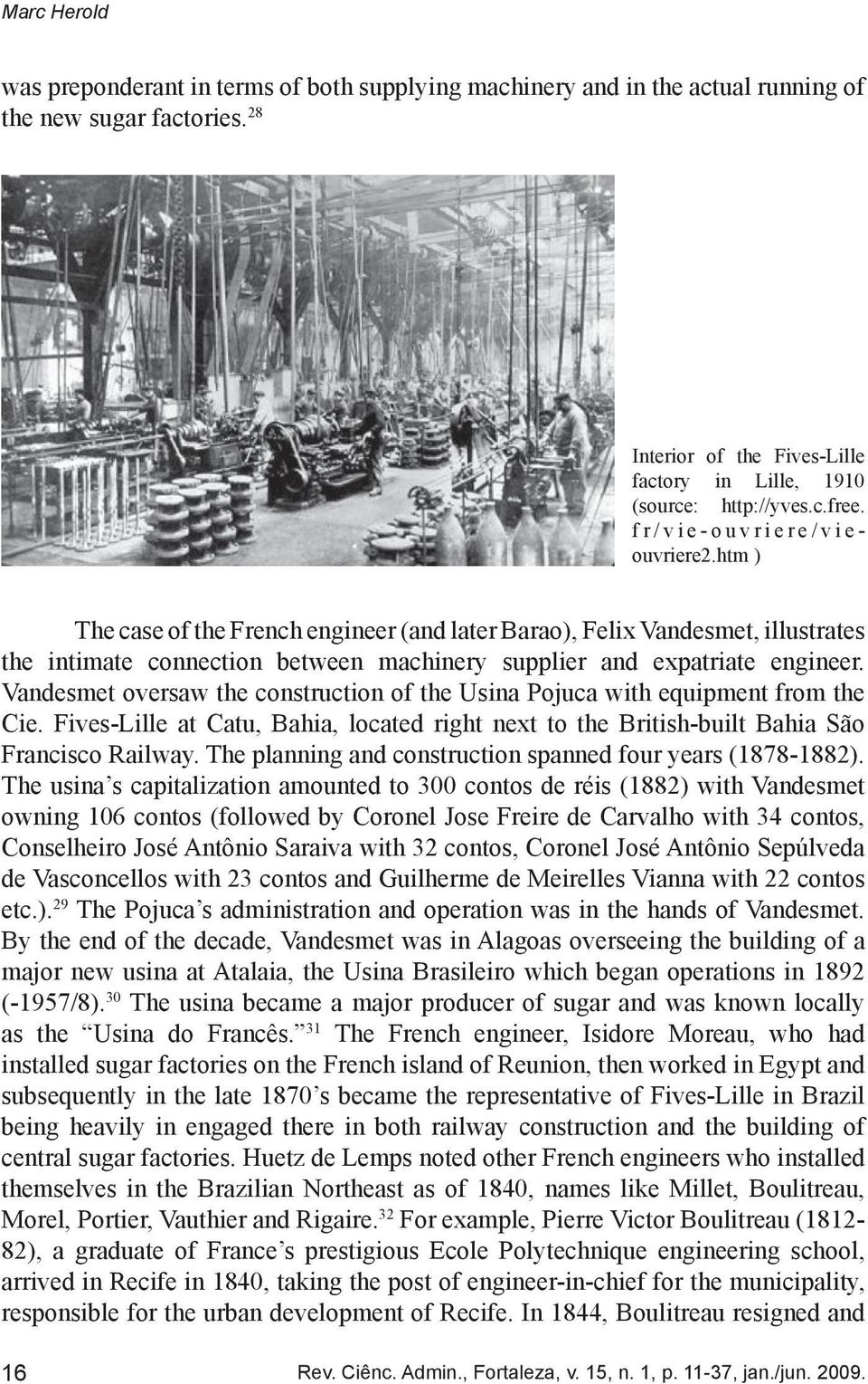 htm ) The case of the French engineer (and later Barao), Felix Vandesmet, illustrates the intimate connection between machinery supplier and expatriate engineer.
