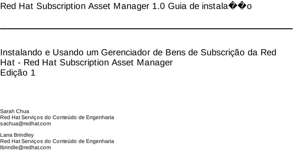 Red Hat - Red Hat Subscription Asset Manager Edição 1 Sarah Chua Red Hat