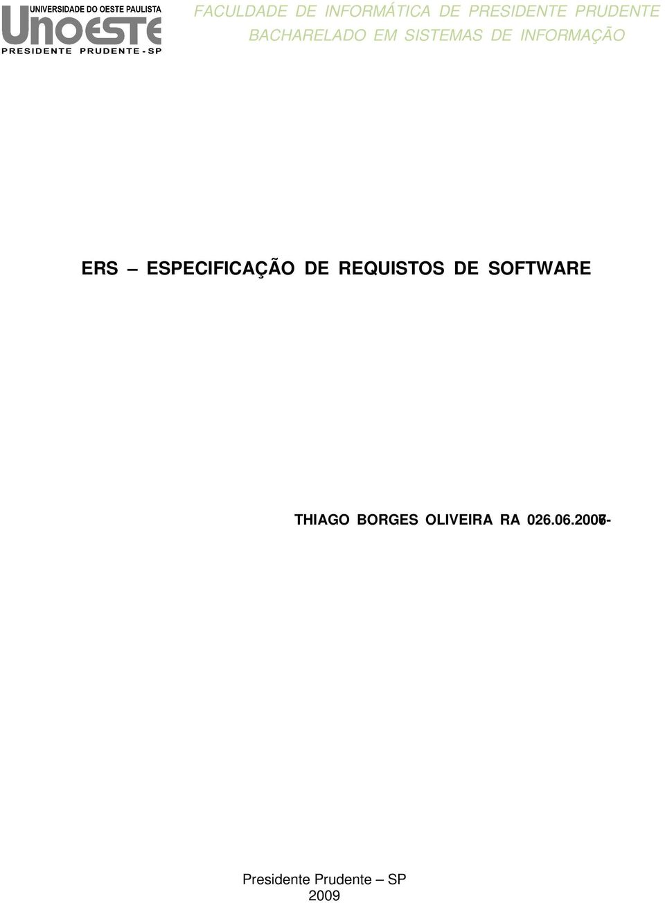 ESPECIFICAÇÃO DE REQUISTOS DE SOFTWARE THIAGO