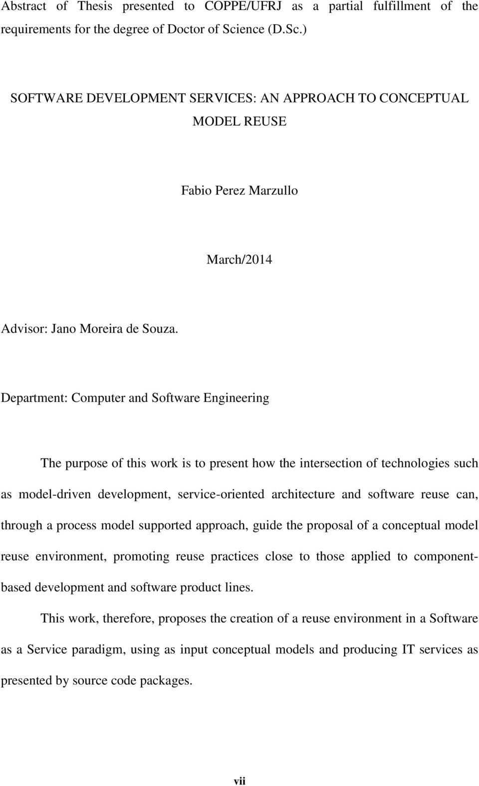 Department: Computer and Software Engineering The purpose of this work is to present how the intersection of technologies such as model-driven development, service-oriented architecture and software
