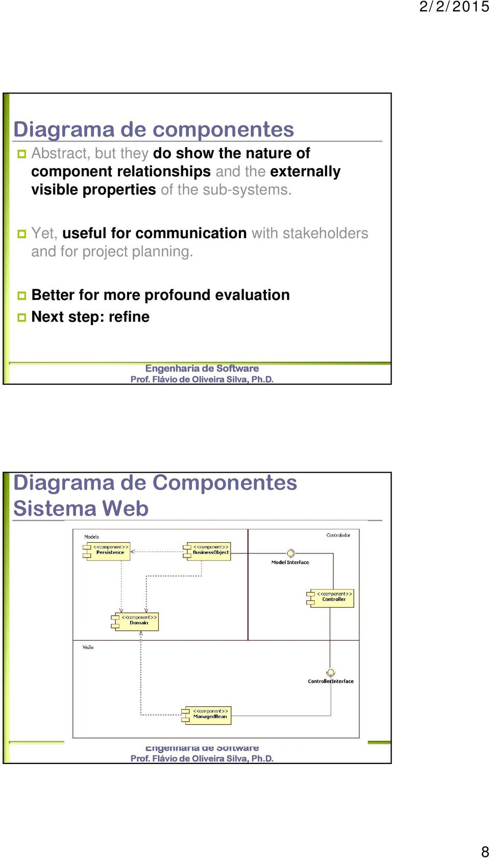 Yet, useful for communication with stakeholders and for project planning.