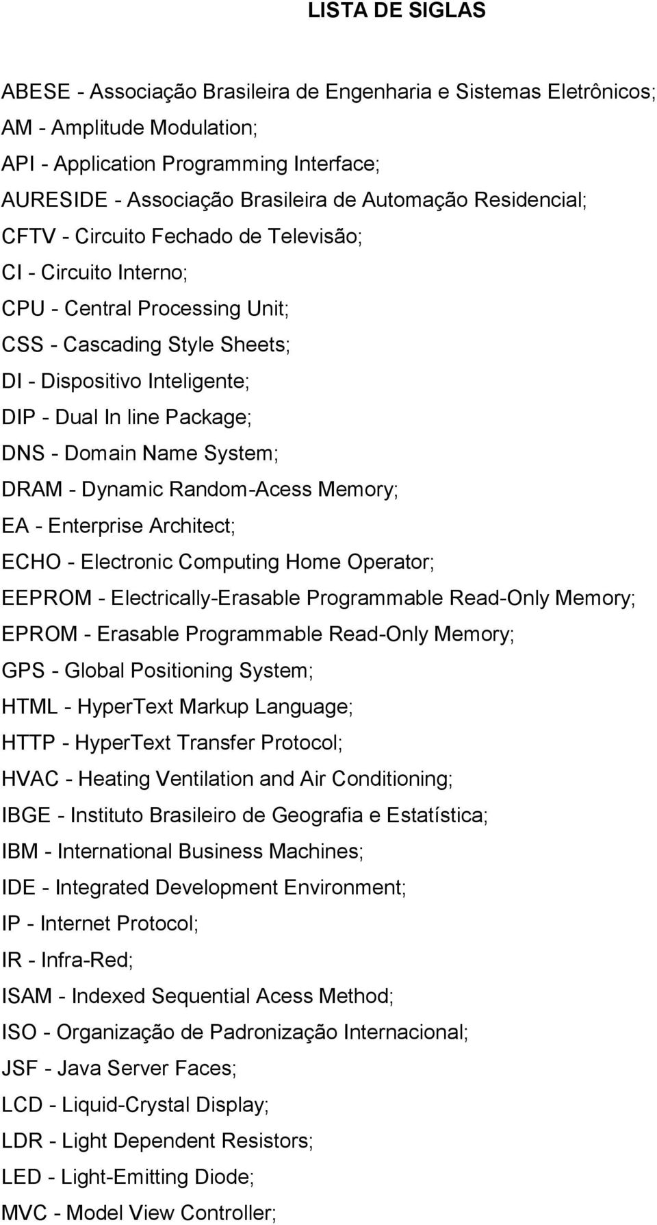 Domain Name System; DRAM - Dynamic Random-Acess Memory; EA - Enterprise Architect; ECHO - Electronic Computing Home Operator; EEPROM - Electrically-Erasable Programmable Read-Only Memory; EPROM -