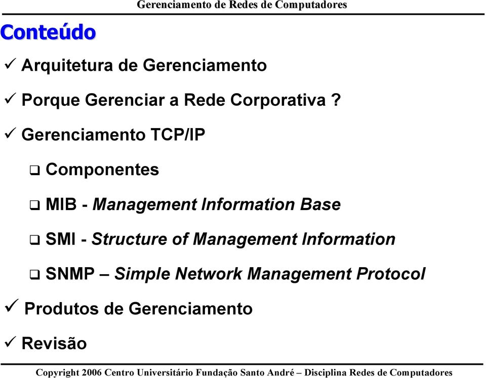 Gerenciamento TCP/IP Componentes MIB - Management Information