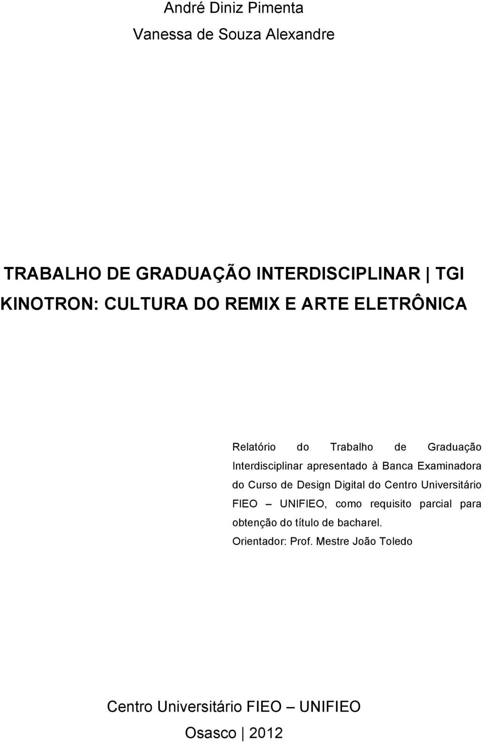 Examinadora do Curso de Design Digital do Centro Universitário FIEO UNIFIEO, como requisito parcial para