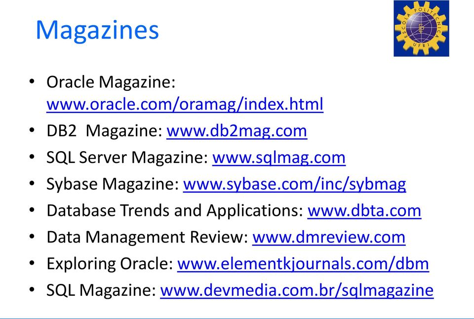 com/inc/sybmag Database Trends and Applications: www.dbta.