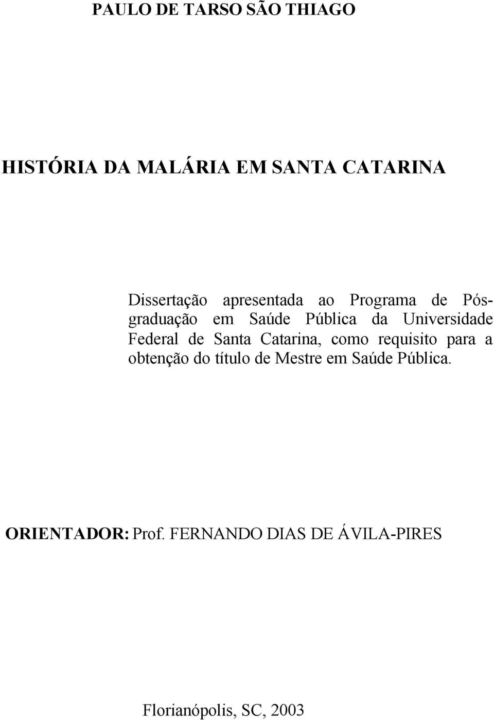 Federal de Santa Catarina, como requisito para a obtenção do título de Mestre