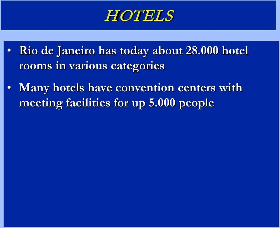 categories Many hotels have convention