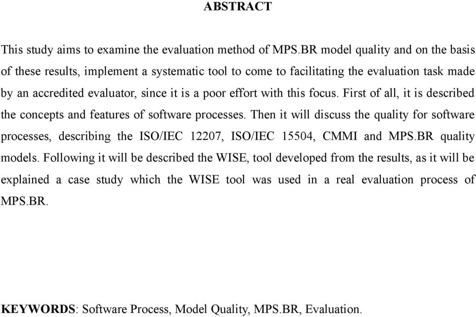 effort with this focus. First of all, it is described the concepts and features of software processes.