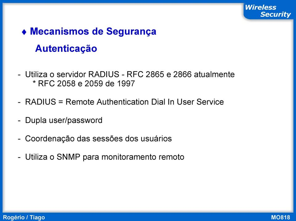 Remote Authentication Dial In User Service - Dupla user/password -