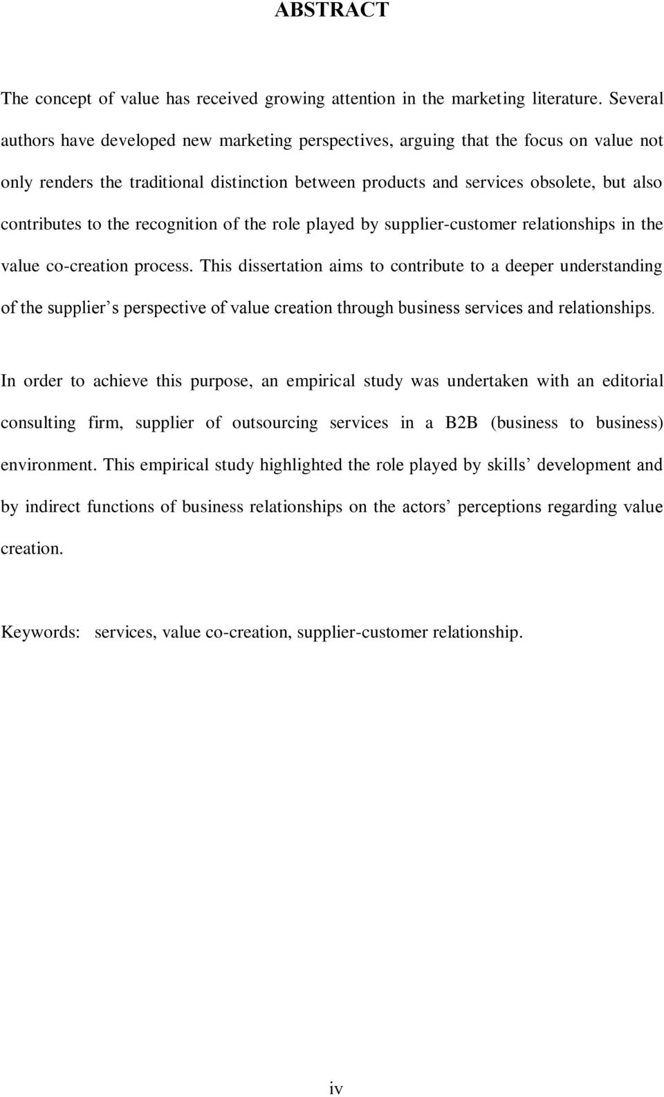 the recognition of the role played by supplier-customer relationships in the value co-creation process.