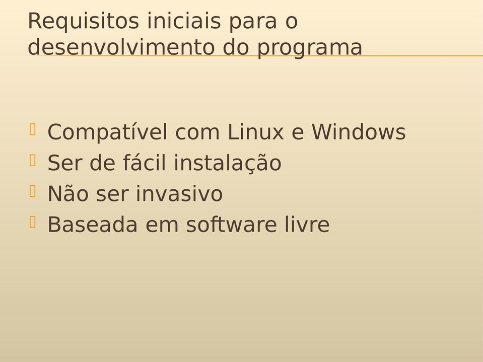 Compatível com Linux e Windows Ser de