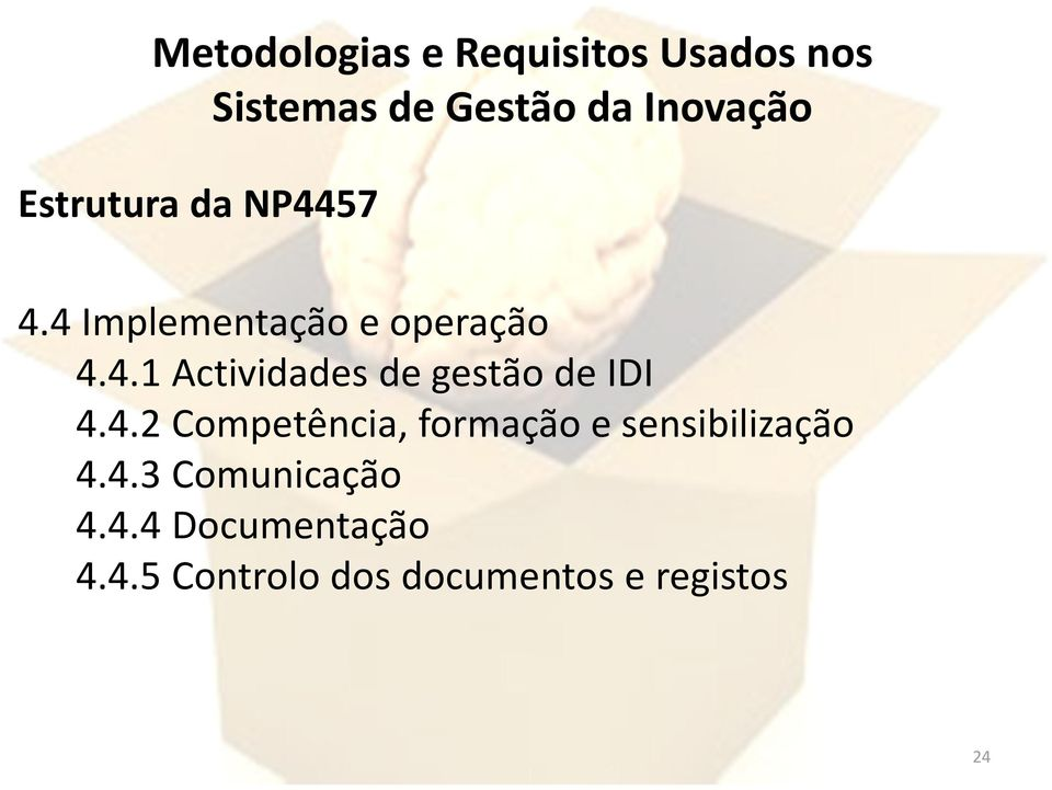 4.4 Documentação 4.4.5 Controlo dos documentos e registos 24