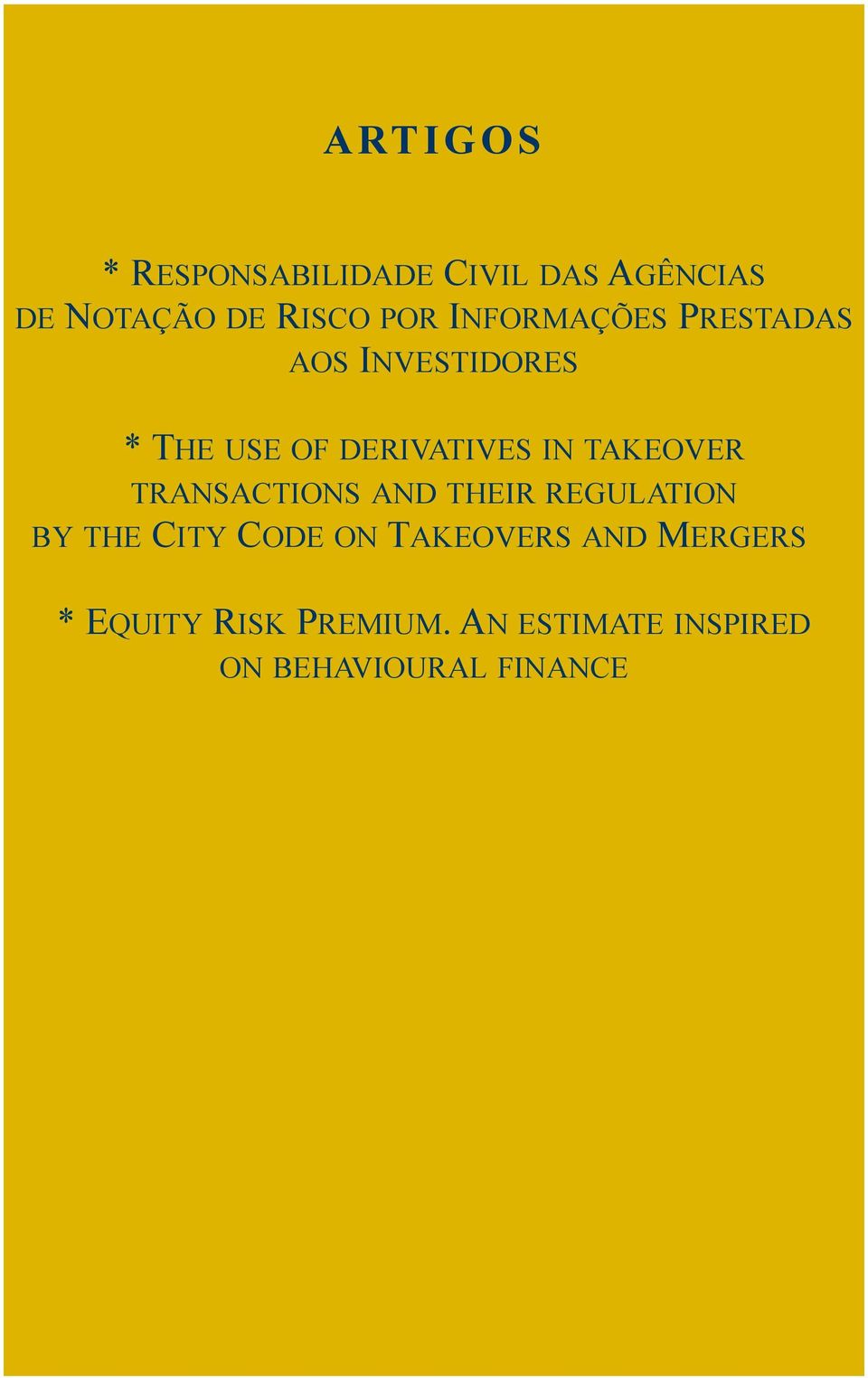 OF DERIVATIVES IN TAKEOVER TRANSACTIONS AND THEIR REGULATION BY THE CITY CODE ON