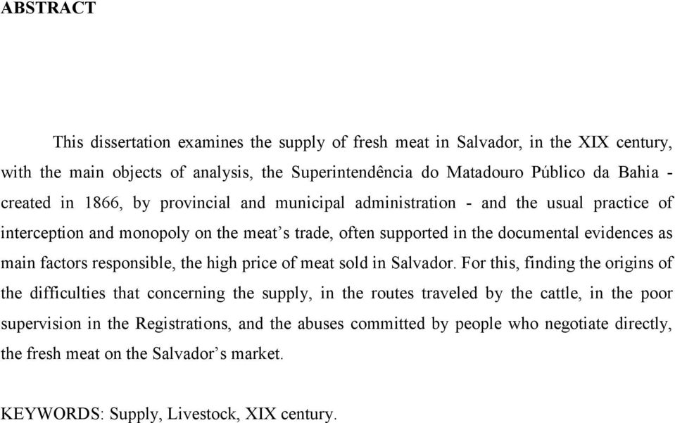 main factors responsible, the high price of meat sold in Salvador.
