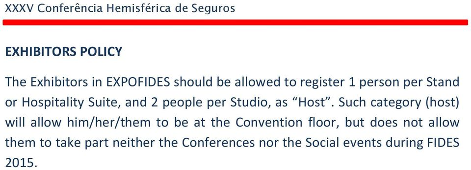 Such category (host) will allow him/her/them to be at the Convention floor, but