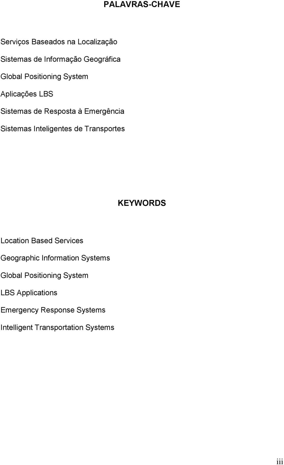 de Transportes KEYWORDS Location Based Services Geographic Information Systems Global