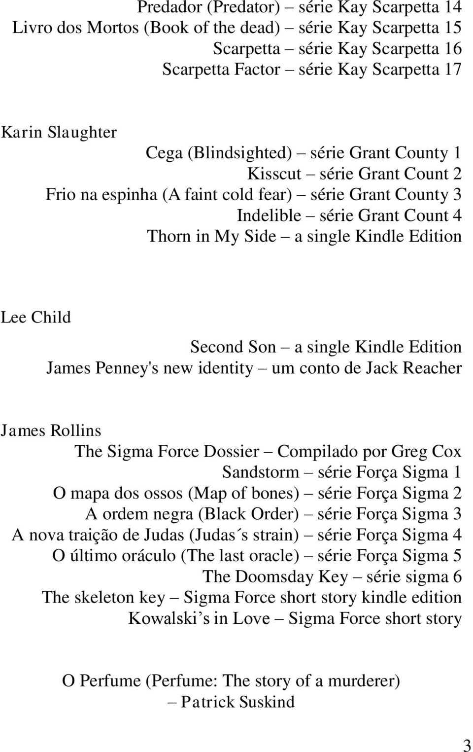 Child Second Son a single Kindle Edition James Penney's new identity um conto de Jack Reacher James Rollins The Sigma Force Dossier Compilado por Greg Cox Sandstorm série Força Sigma 1 O mapa dos