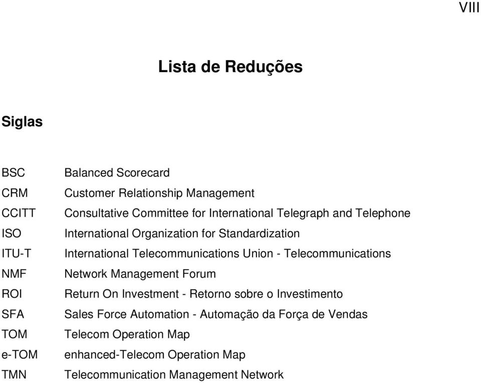 International Telecommunications Union - Telecommunications Network Management Forum Return On Investment - Retorno sobre o