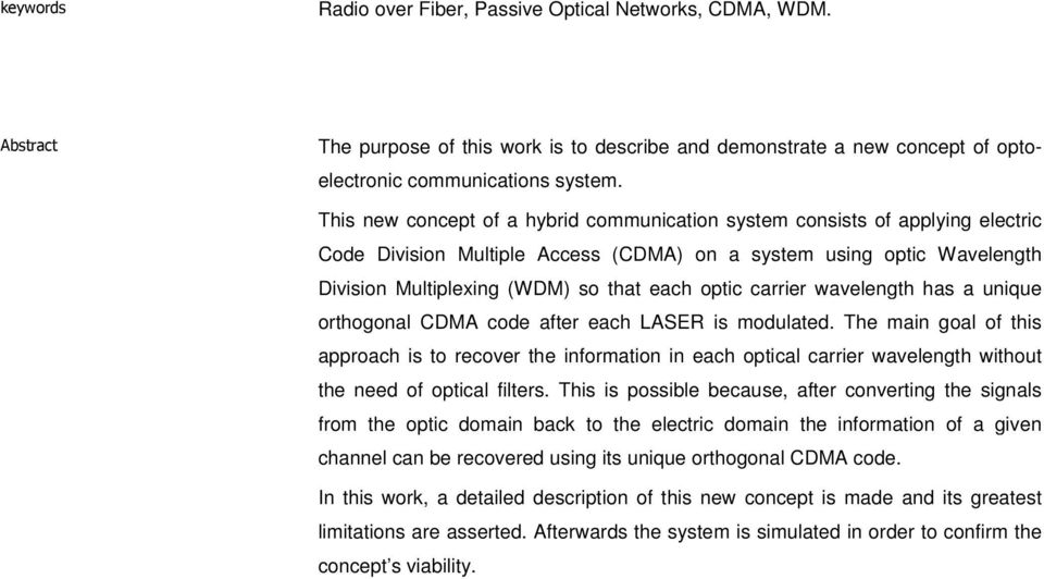 carrier wavelength has a unique orthogonal CDMA code after each LASER is modulated.