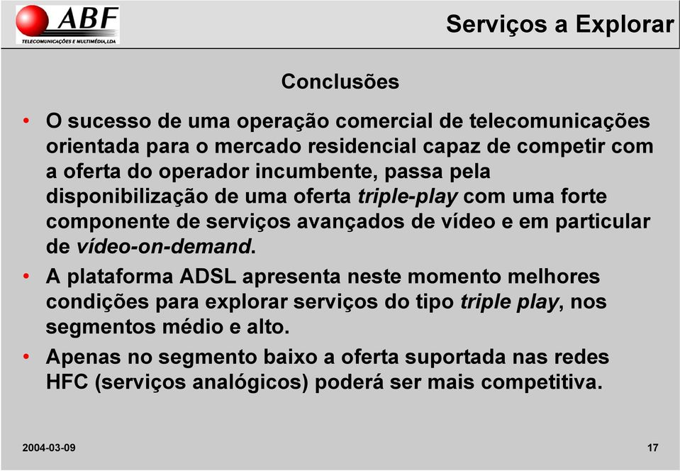vídeo e em particular de vídeo-on-demand.