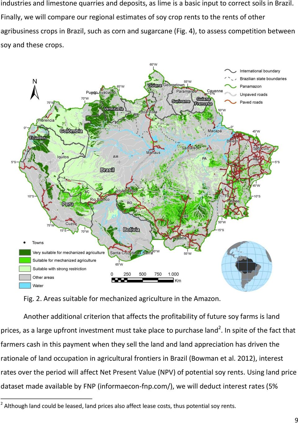 4), to assess competition between soy and these crops. Fig. 2. Areas suitable for mechanized agriculture in the Amazon.