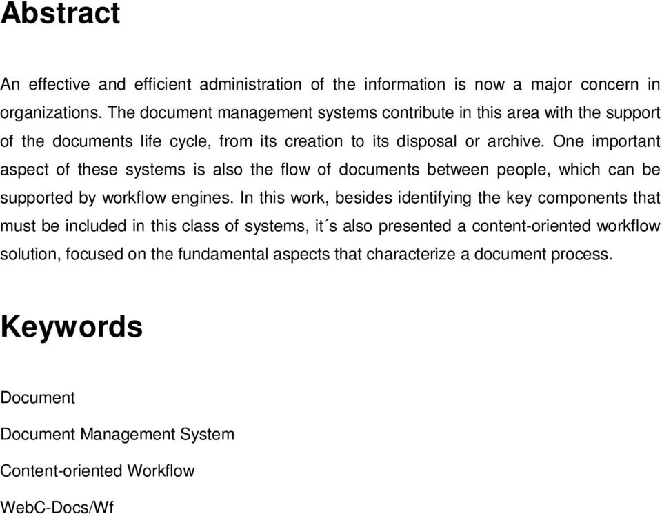 One important aspect of these systems is also the flow of documents between people, which can be supported by workflow engines.