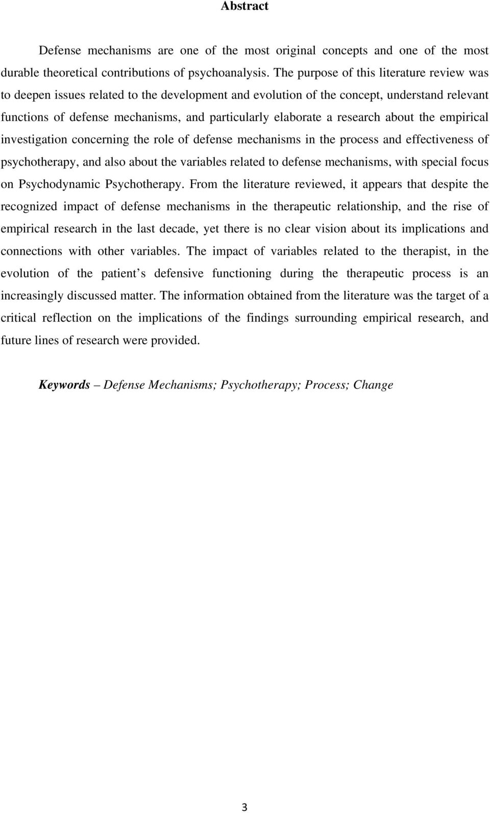 research about the empirical investigation concerning the role of defense mechanisms in the process and effectiveness of psychotherapy, and also about the variables related to defense mechanisms,