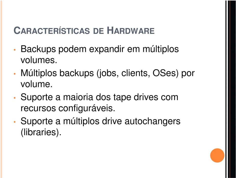 Múltiplos backups (jobs, clients, OSes) por volume.