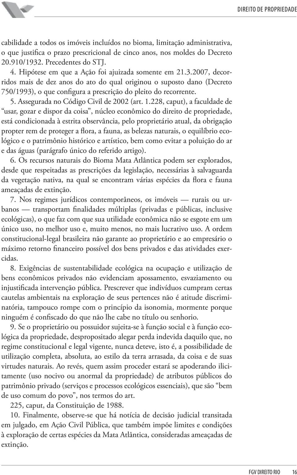 5. Assegurada no Código Civil de 2002 (art. 1.