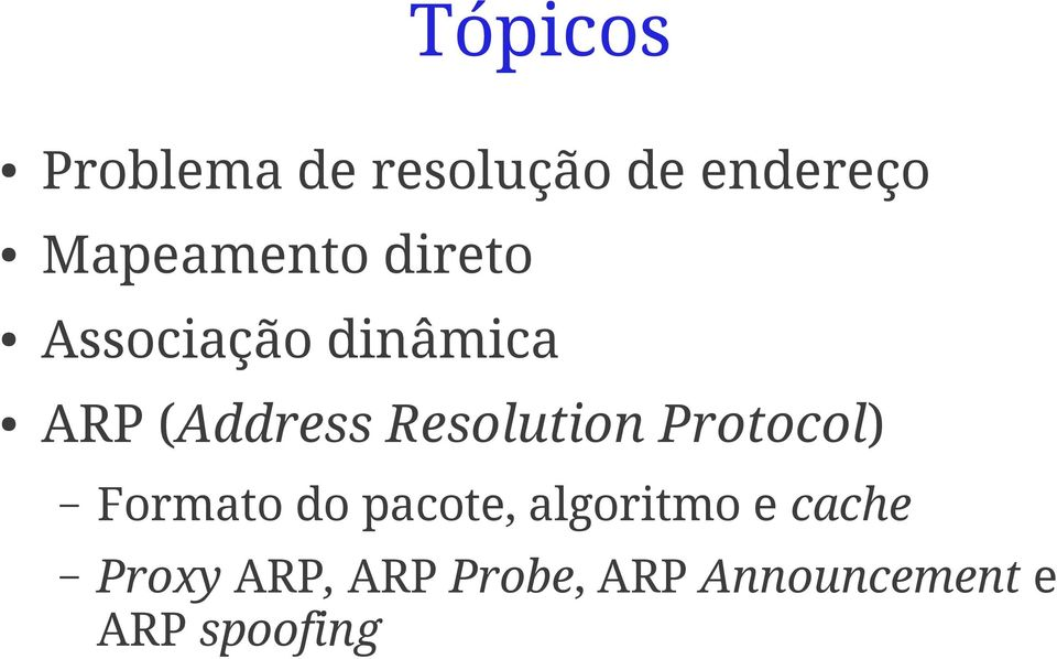 Resolution Protocol) Formato do pacote, algoritmo