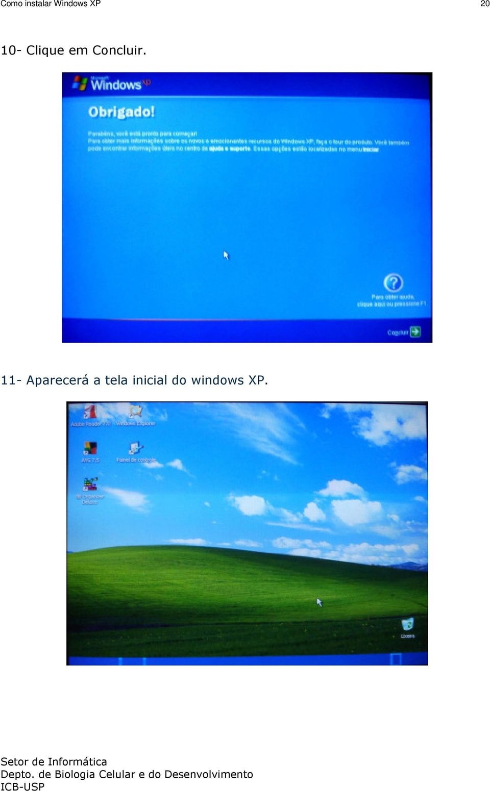 11- Aparecerá a tela inicial do windows XP.