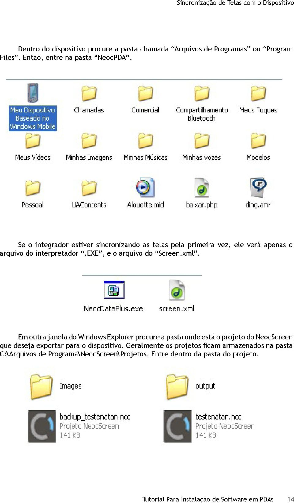 exe, e o arquivo do Screen.xml.