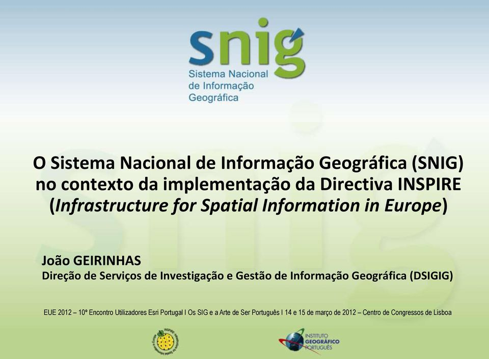 (Infrastructure for Spatial Information in Europe) João