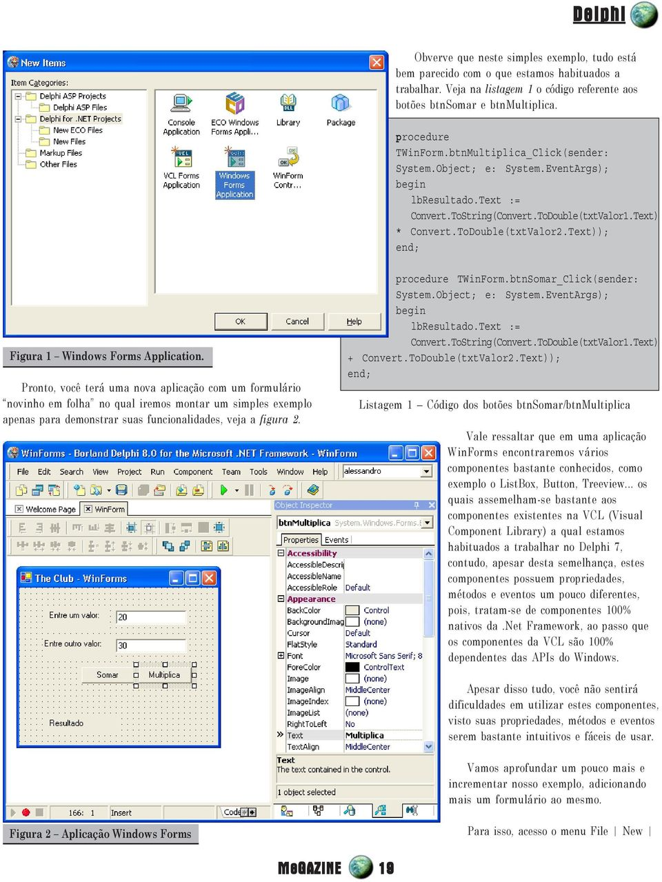 Text)); Figura 1 Windows Forms Application.