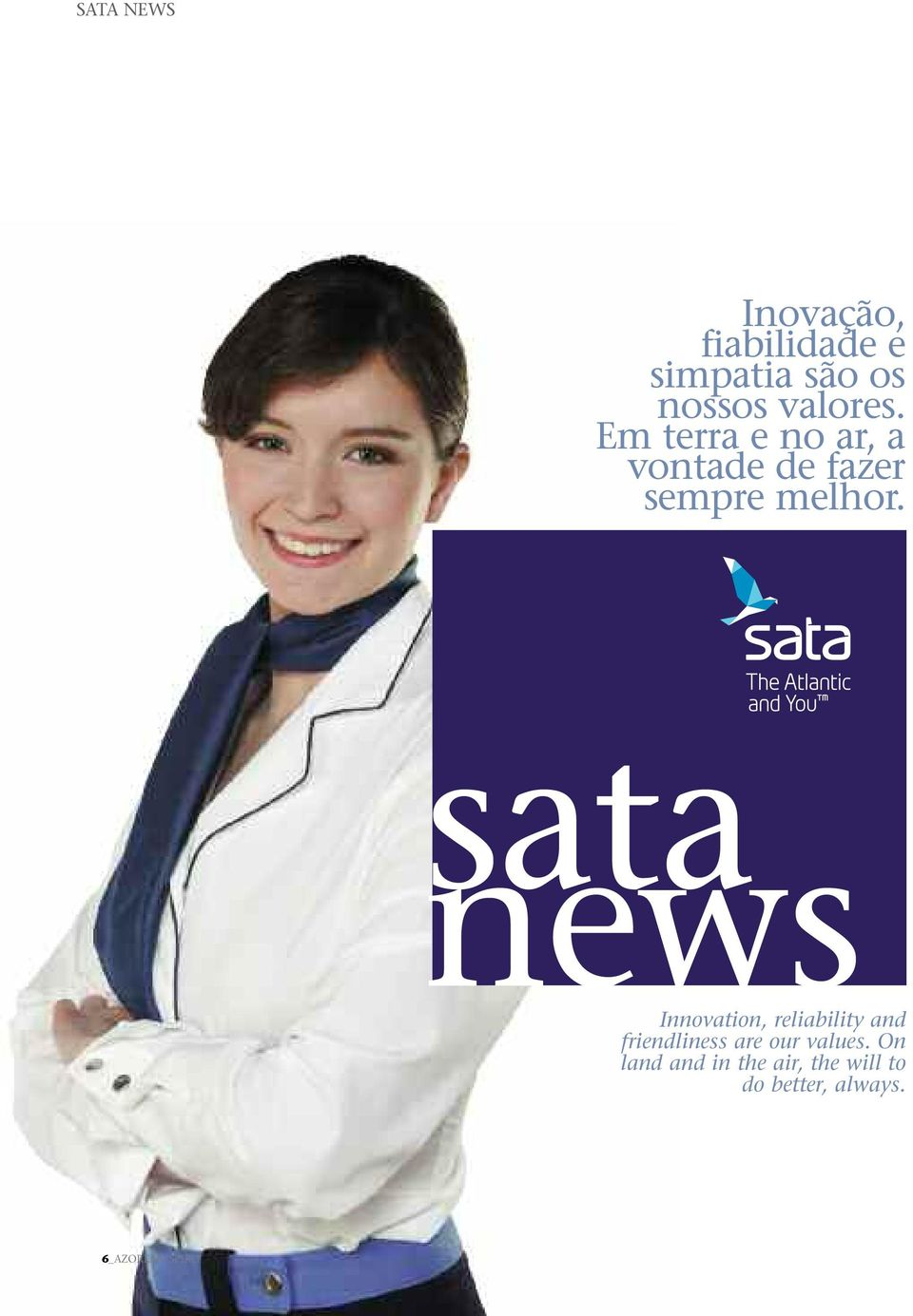 sata news Innovation, reliability and friendliness are our