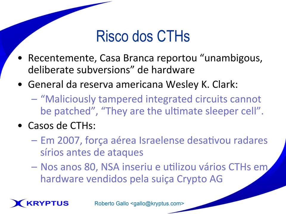 Clark: Maliciously tampered integrated circuits cannot be patched, They are the ulvmate sleeper cell.