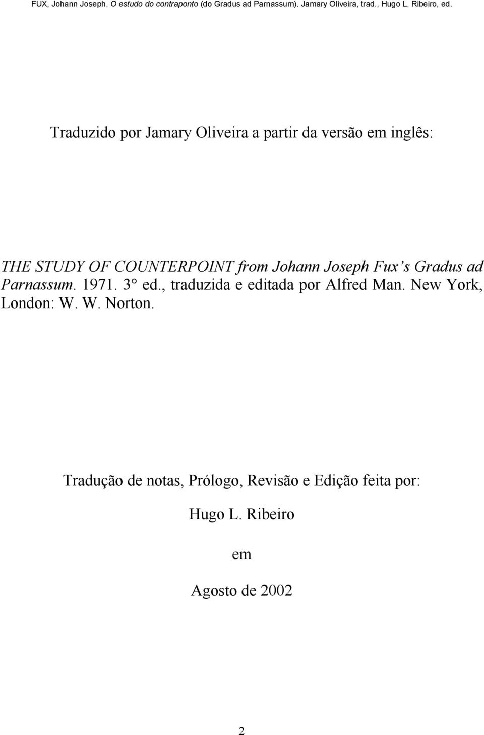 , traduzida e editada por Alfred Man. New York, London: W. W. Norton.