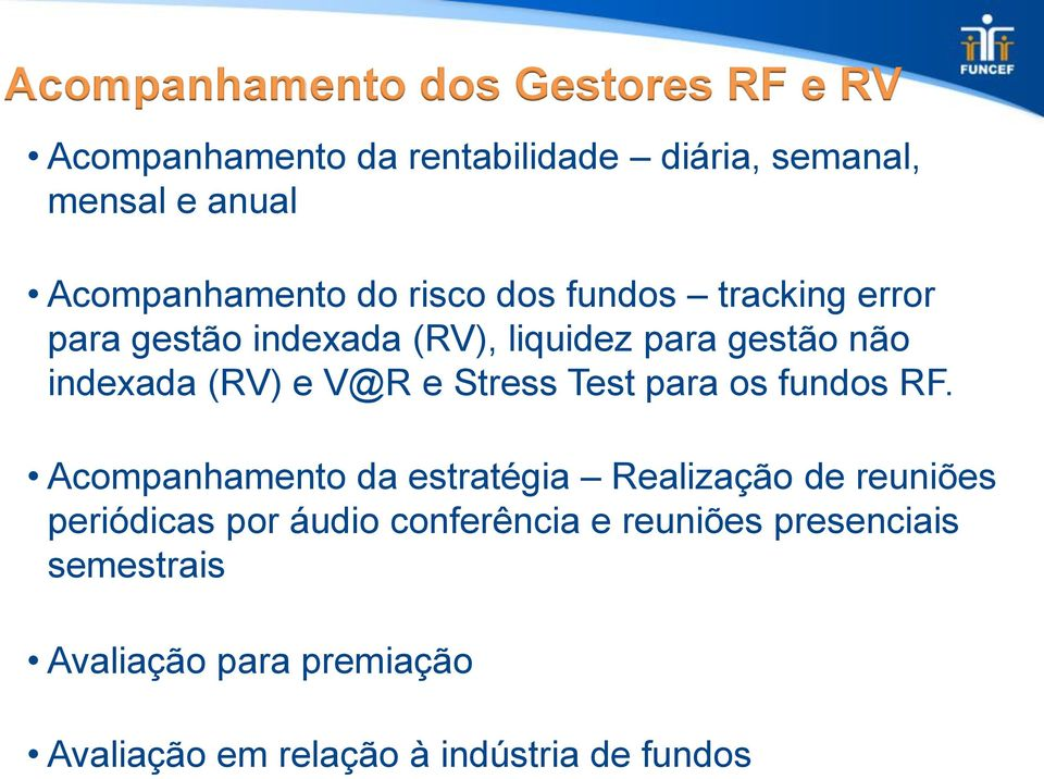 (RV) e V@R e Stress Test para os fundos RF.