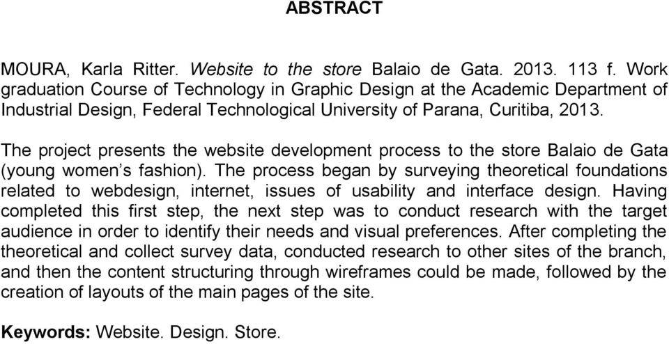The project presents the website development process to the store Balaio de Gata (young women s fashion).