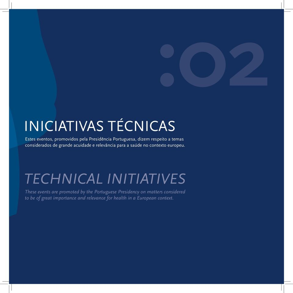 TECHNICAL INITIATIVES These events are promoted by the Portuguese Presidency on matters considered to