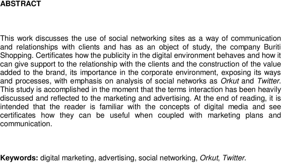 in the corporate environment, exposing its ways and processes, with emphasis on analysis of social networks as Orkut and Twitter.