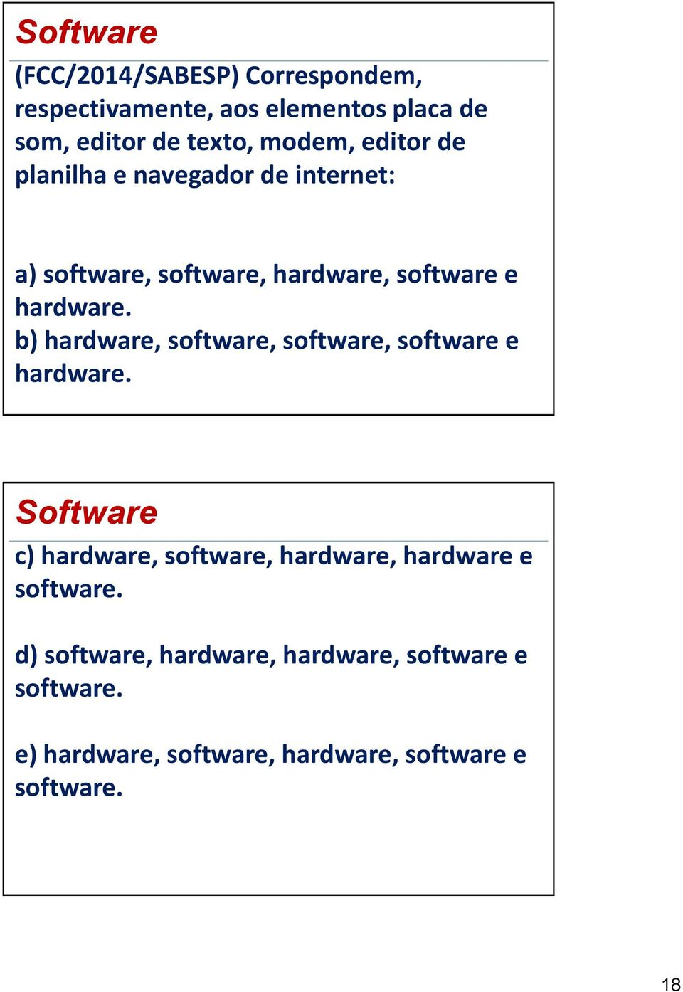 b) hardware, software, software, software e hardware.