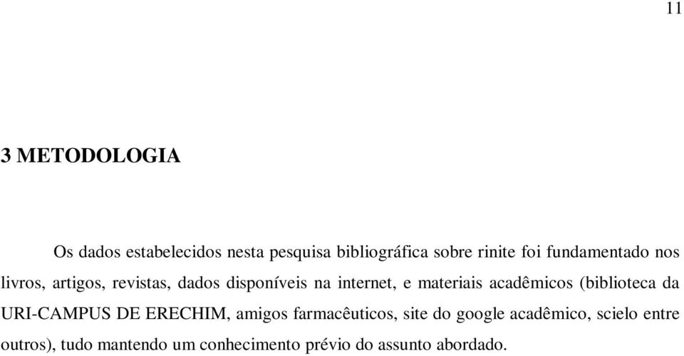 acadêmicos (biblioteca da URI-CAMPUS DE ERECHIM, amigos farmacêuticos, site do google