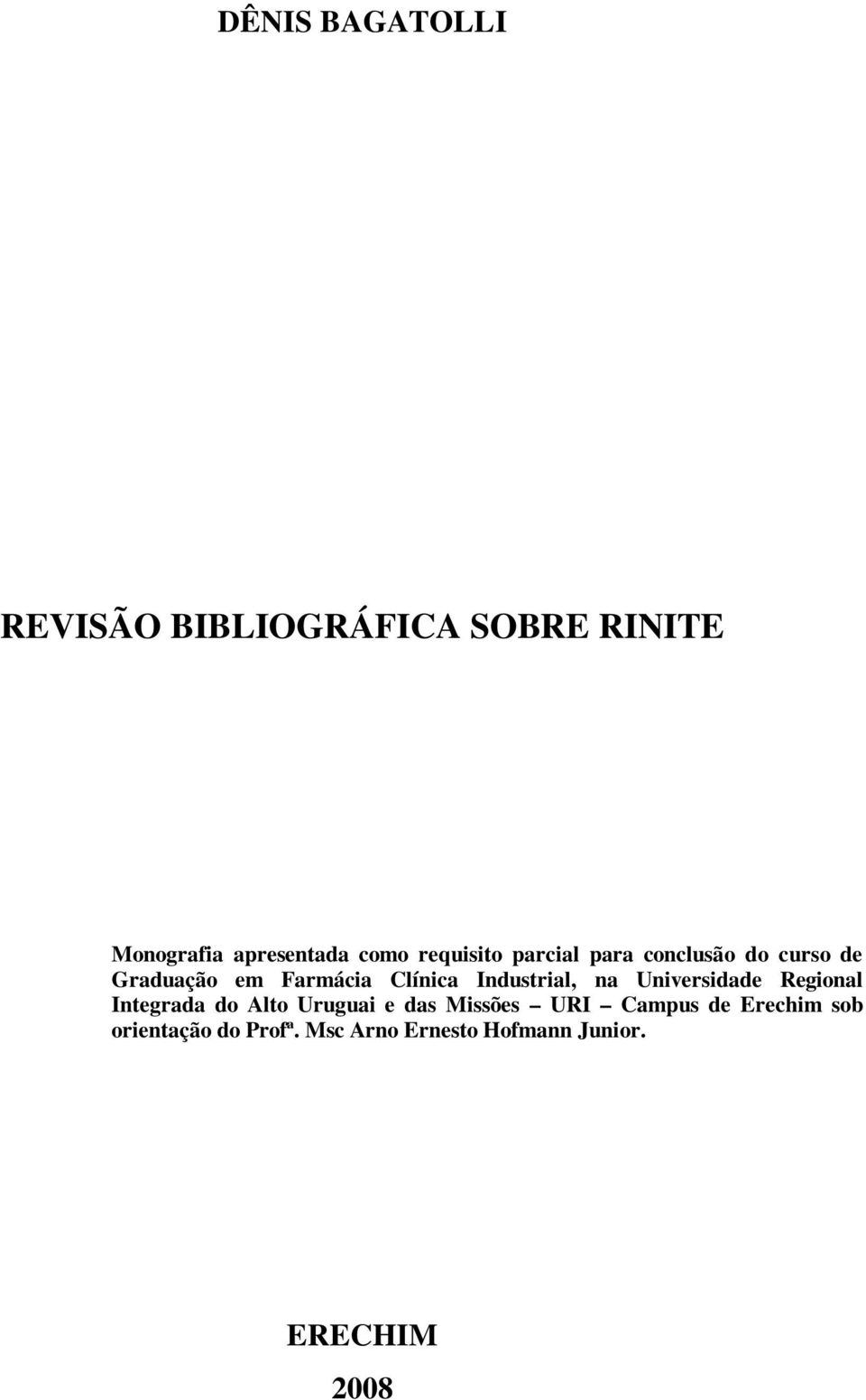 Industrial, na Universidade Regional Integrada do Alto Uruguai e das Missões URI