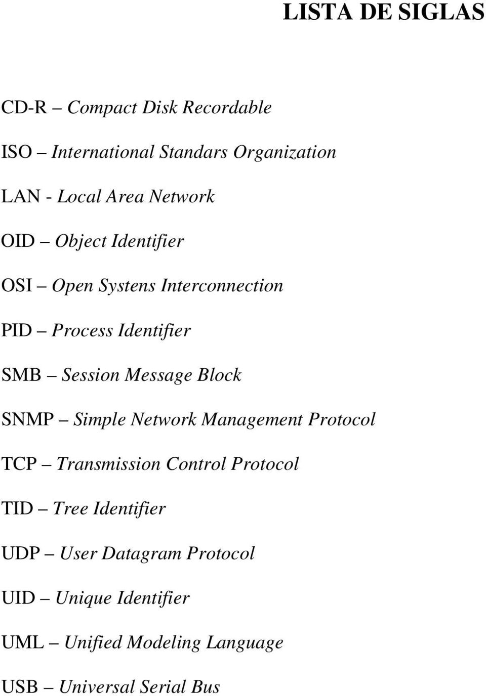 Message Block SNMP Simple Network Management Protocol TCP Transmission Control Protocol TID Tree