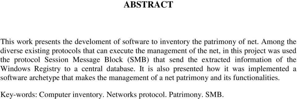 Message Block (SMB) that send the extracted information of the Windows Registry to a central database.