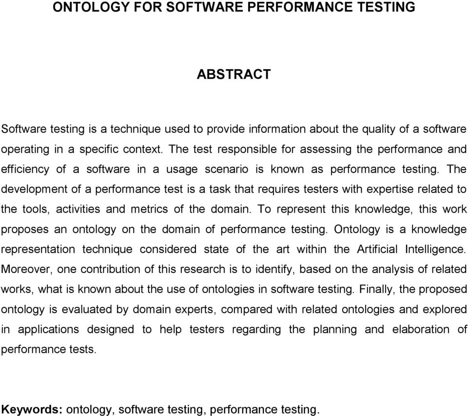 The development of a performance test is a task that requires testers with expertise related to the tools, activities and metrics of the domain.