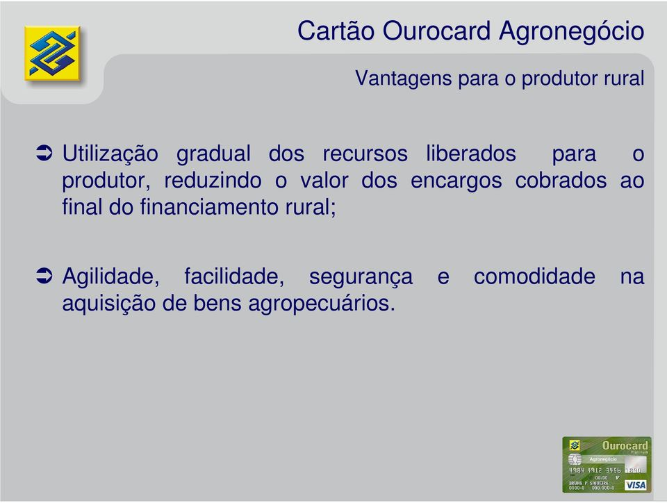 encargos cobrados ao final do financiamento rural; Agilidade,