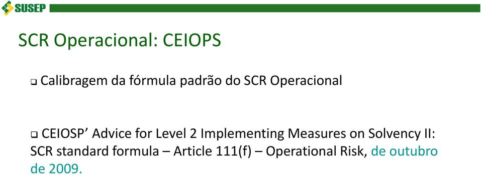 Solvency II: CEIOSP Advice for Level 2 Implementing Measures on